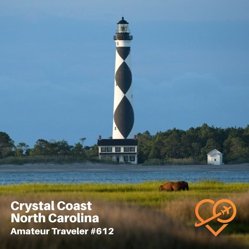 Travel to the Crystal Coast of North Carolina – Episode 612