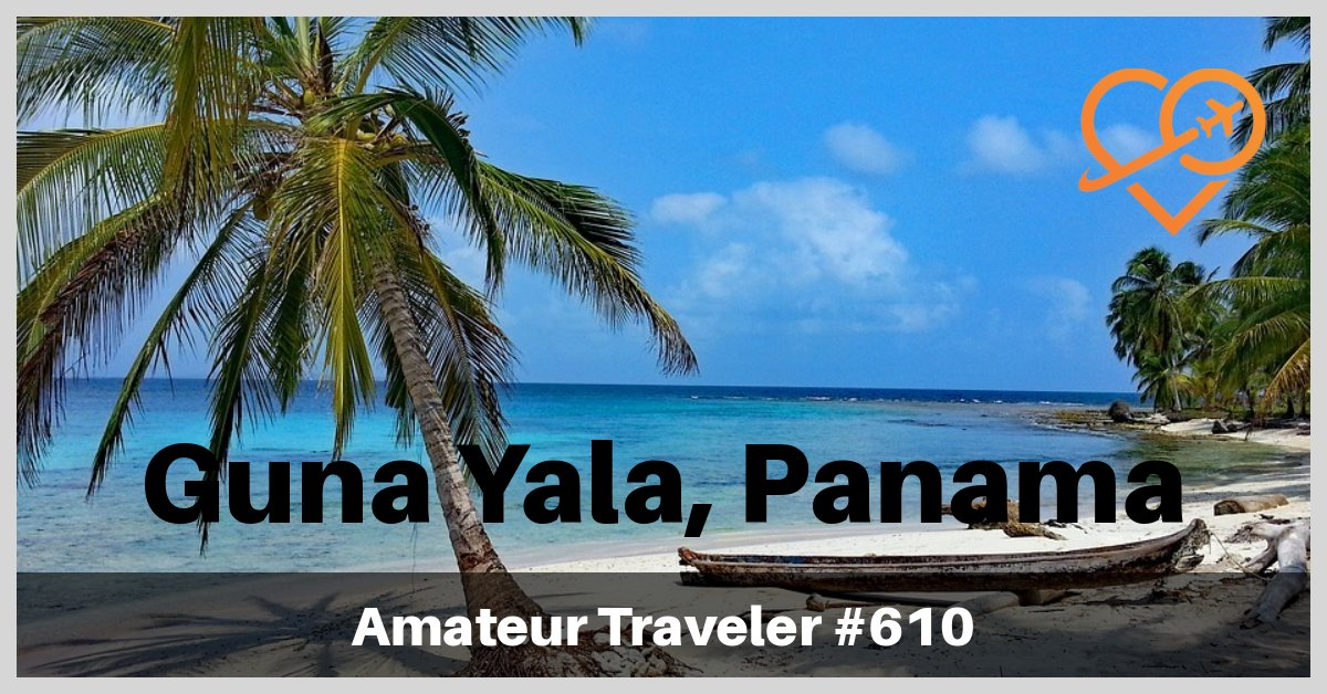 Travel to Guna Yala, Panama - Episode 610