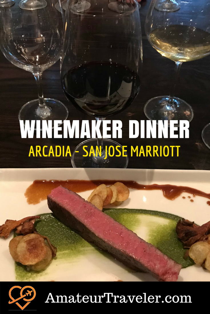 Winemaker Dinners at Arcadia - San Jose Marriott #wine #food #restaurant #sanjose #california