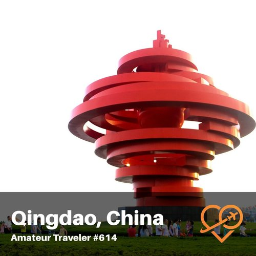 Travel to Qingdao, China – Episode 614