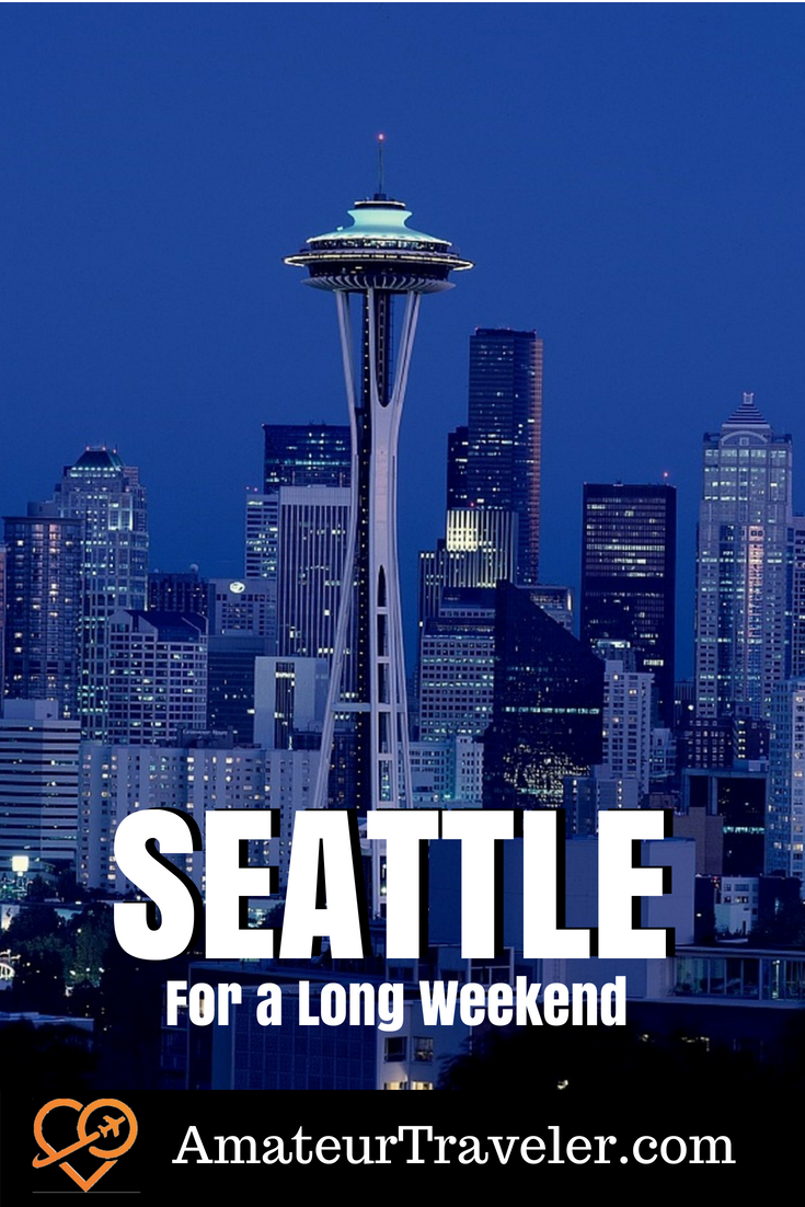 How To Spend a Long Weekend In Seattle #seattle #washington #usa #travel