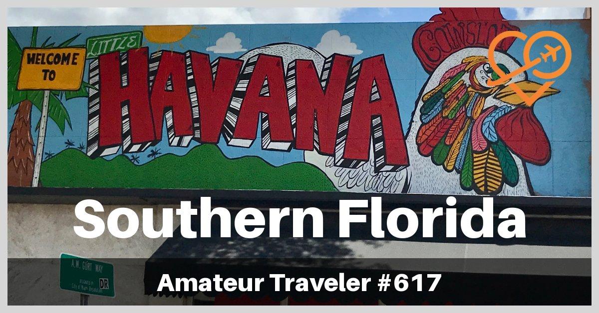Travel to Southern Florida - Miami, The Everglades, The Florida Keys, Key West (Podcast)
