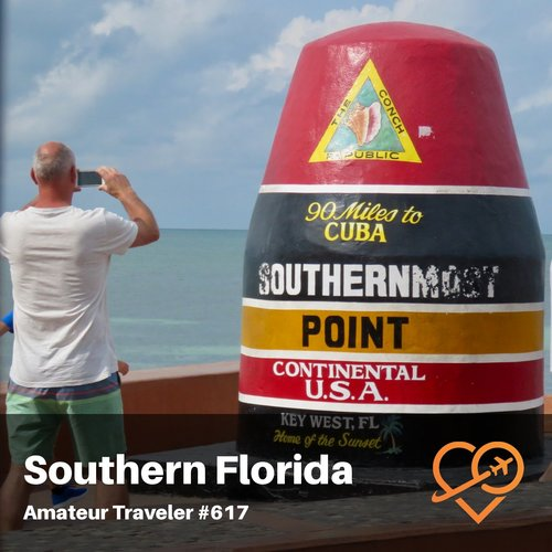Travel to Southern Florida – Miami, The Everglades, The Florida Keys, Key West – Episode 617