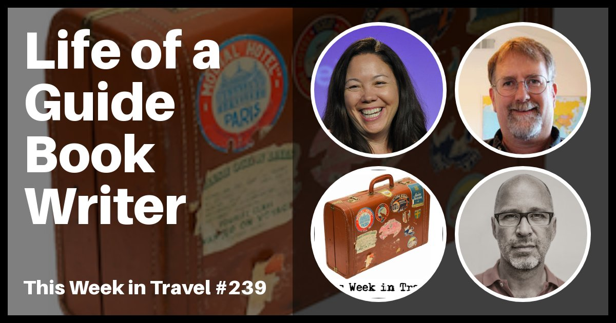 Life of a Guide Book Writer - This Week in Travel (podcast)
