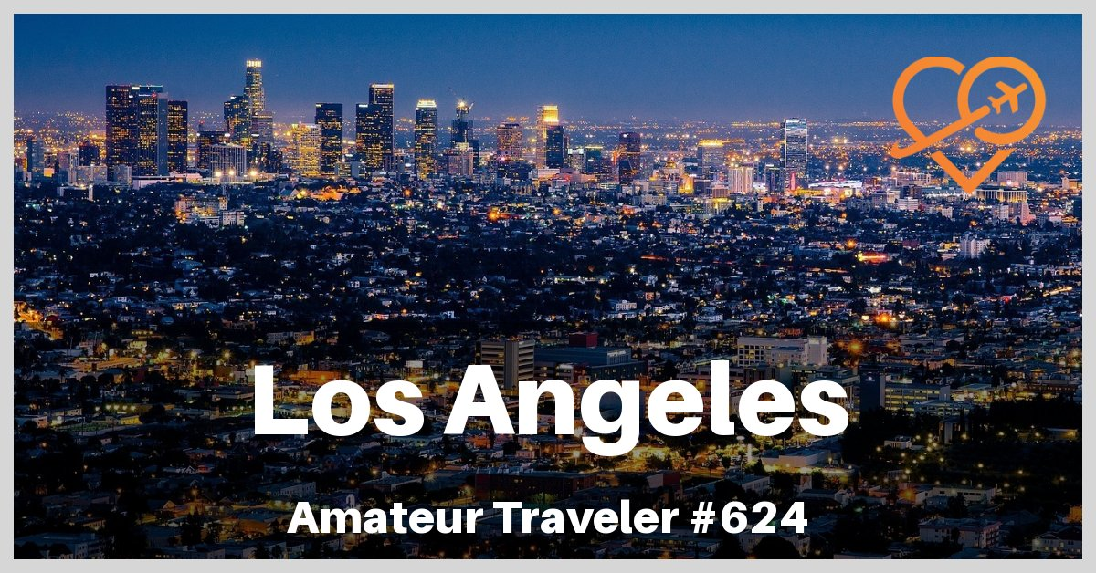Travel to Los Angeles, California - Episode 624