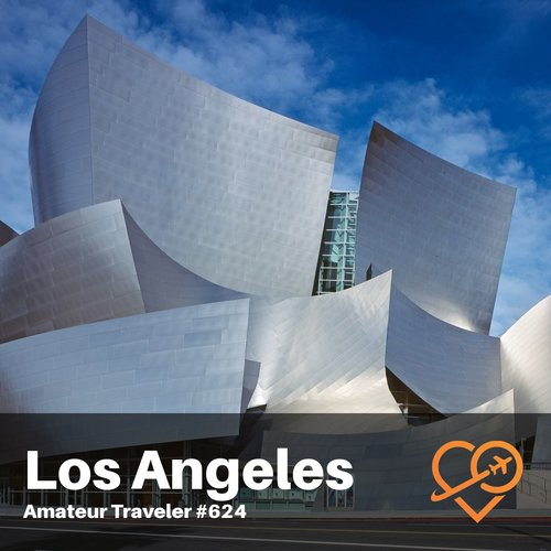 Travel to Los Angeles, California – Episode 624