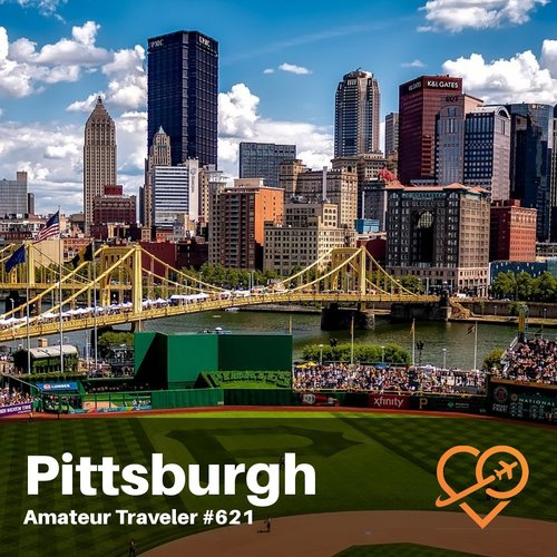 Travel to Pittsburgh and Western Pennsylvania – Episode 621
