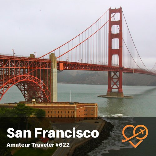 Travel to San Francisco,  California – Episode 622