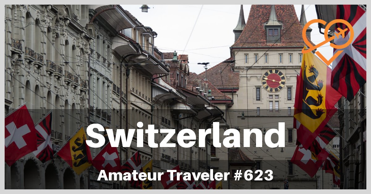 Switzerland UNESCO sites - The Best Things to See (Travel Podcast)