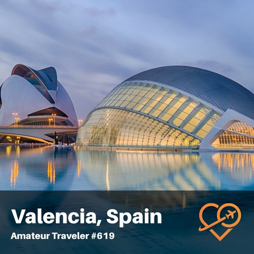 Travel to Valencia, Spain – Episode 619