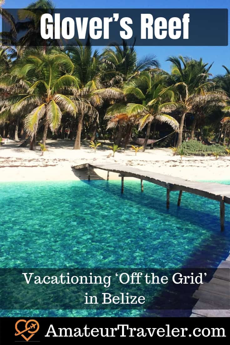 Glover's Reef: Vacationing 'Off the Grid' in Belize #belize #travel #island