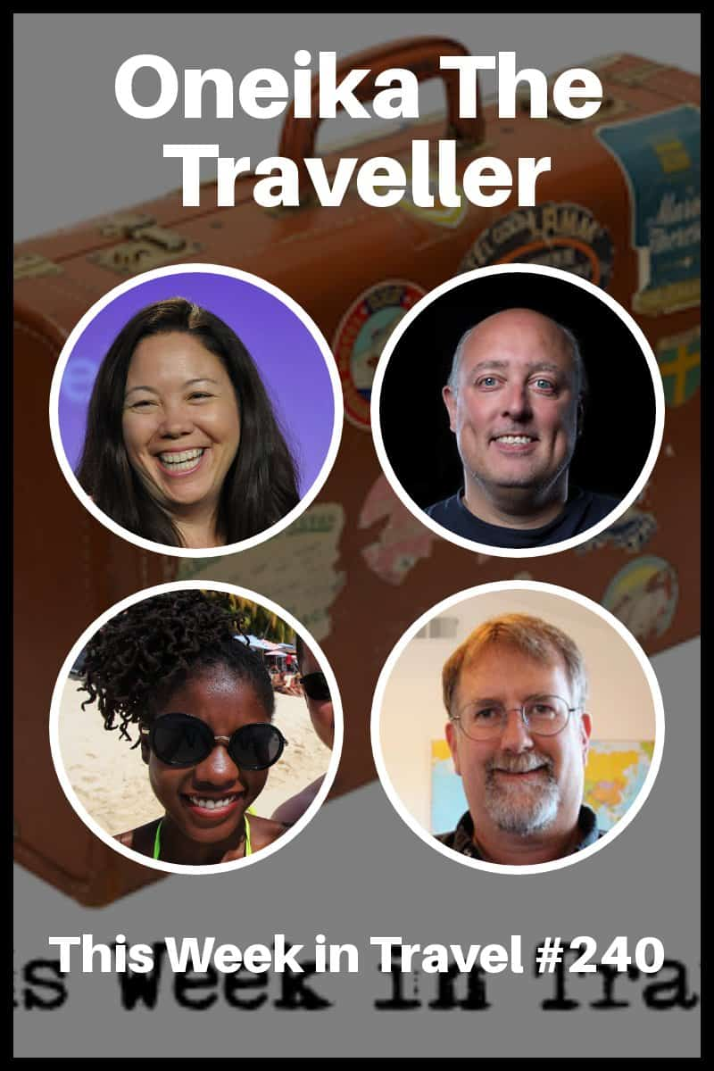 Oneika The Traveller - This Week in Travel Podcast #240 #travel #blogging #influencer #tarvelchannel