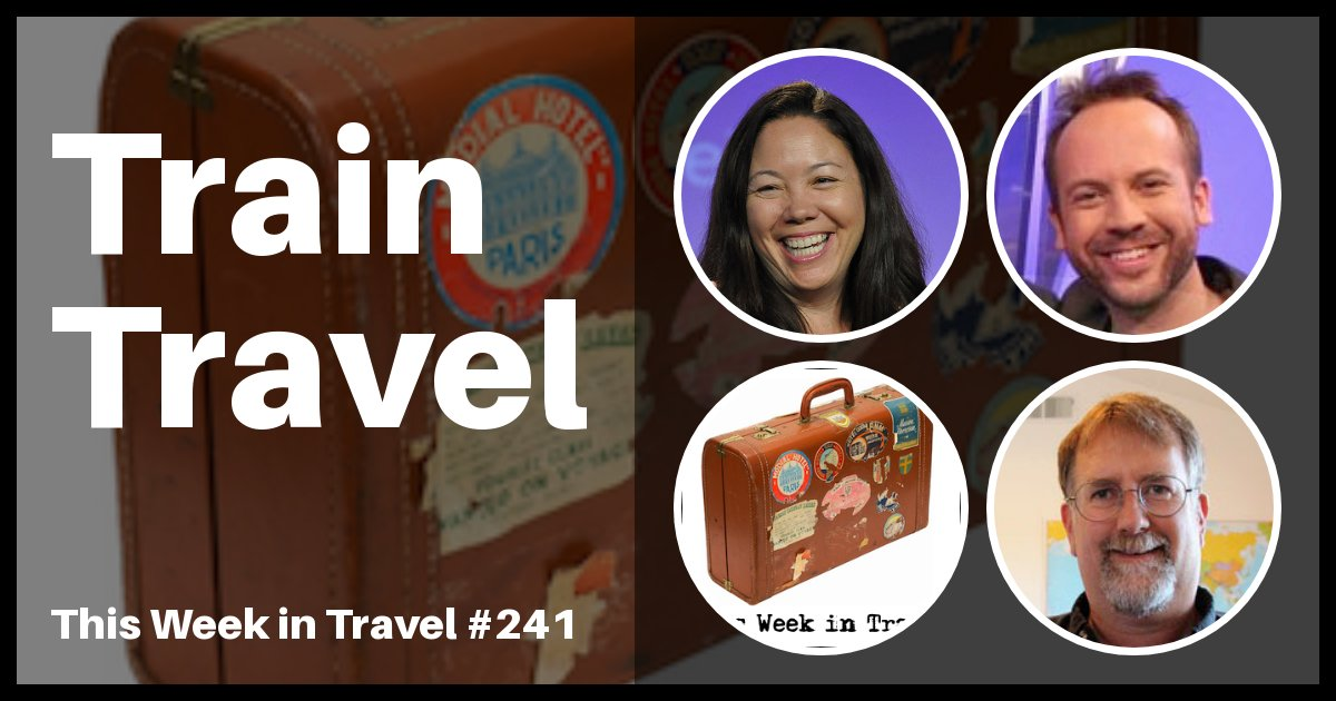 Train Travel - A Discussion with Teddy Wilson from Discovery Canada and Smithsonian's Mighty Trains - This Week in Travel Podcast Episode #431