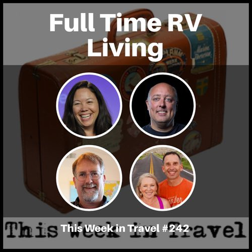 Living the RV Life – This Week in Travel #242
