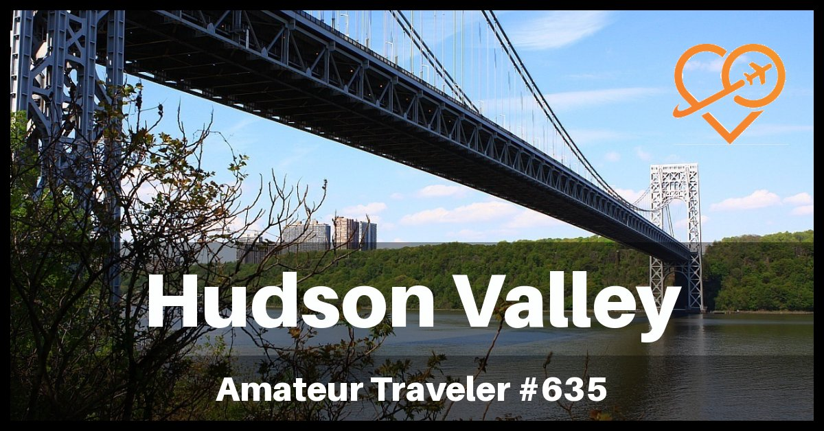 Travel to New York's Hudson Valley - Episode 635
