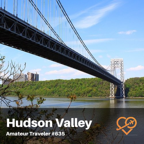 Travel to New York's Hudson Valley – Episode 635