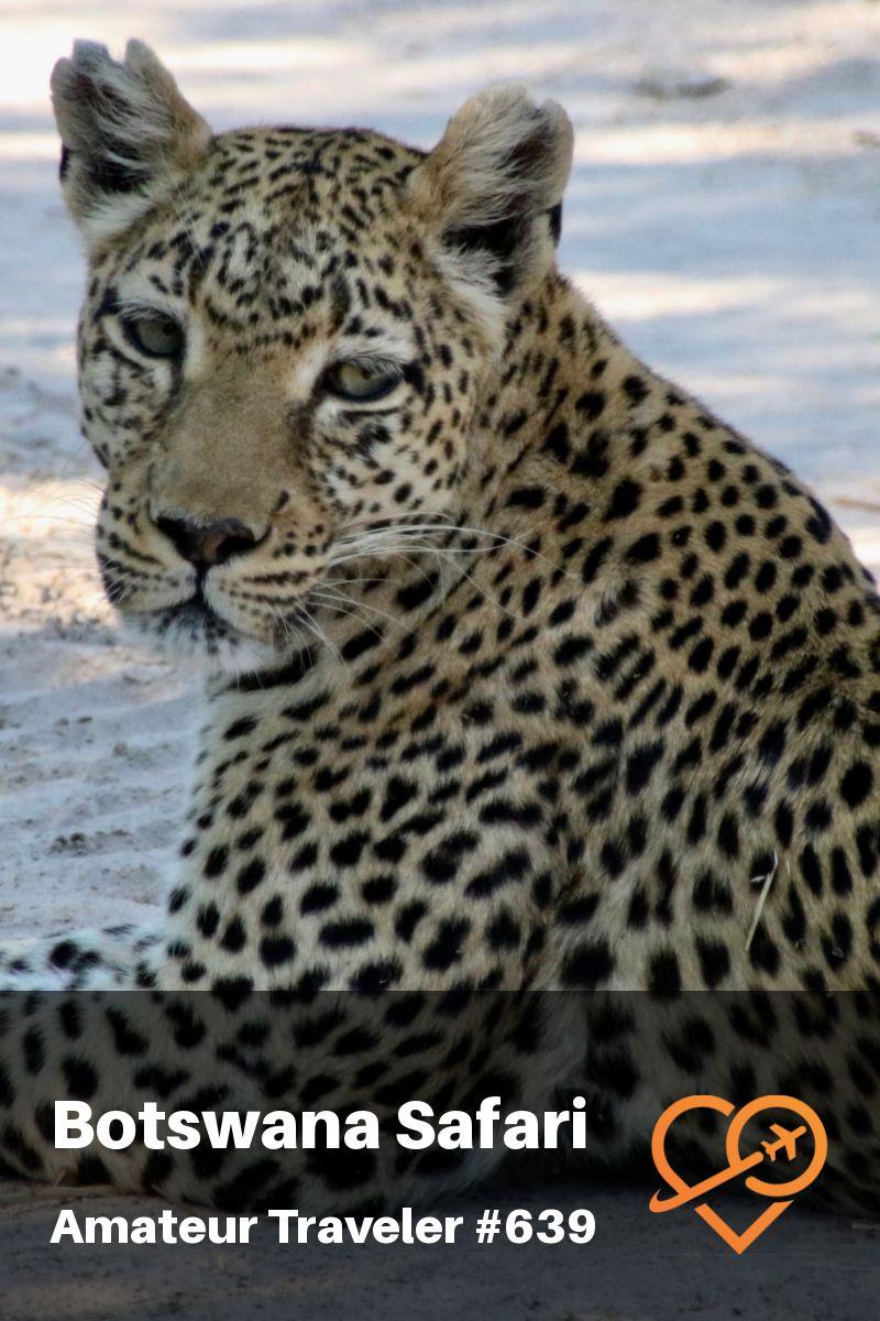 Botswana Safari - Mobile Safari in the Okavango Delta (Podcast)
