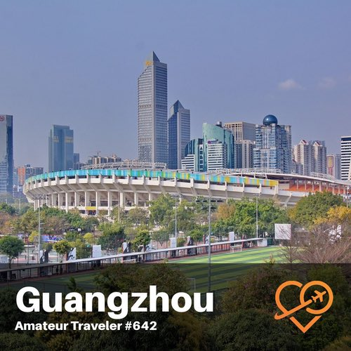 Travel to Guangzhou, China – Episode 642