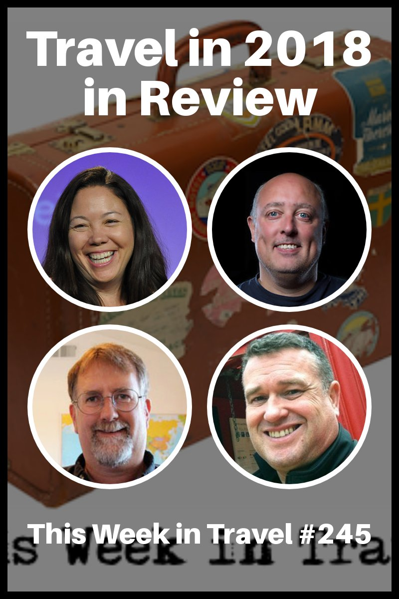 Travel in 2018 in Review – This Week in Travel #245 (Podcast)   Spud Hilton