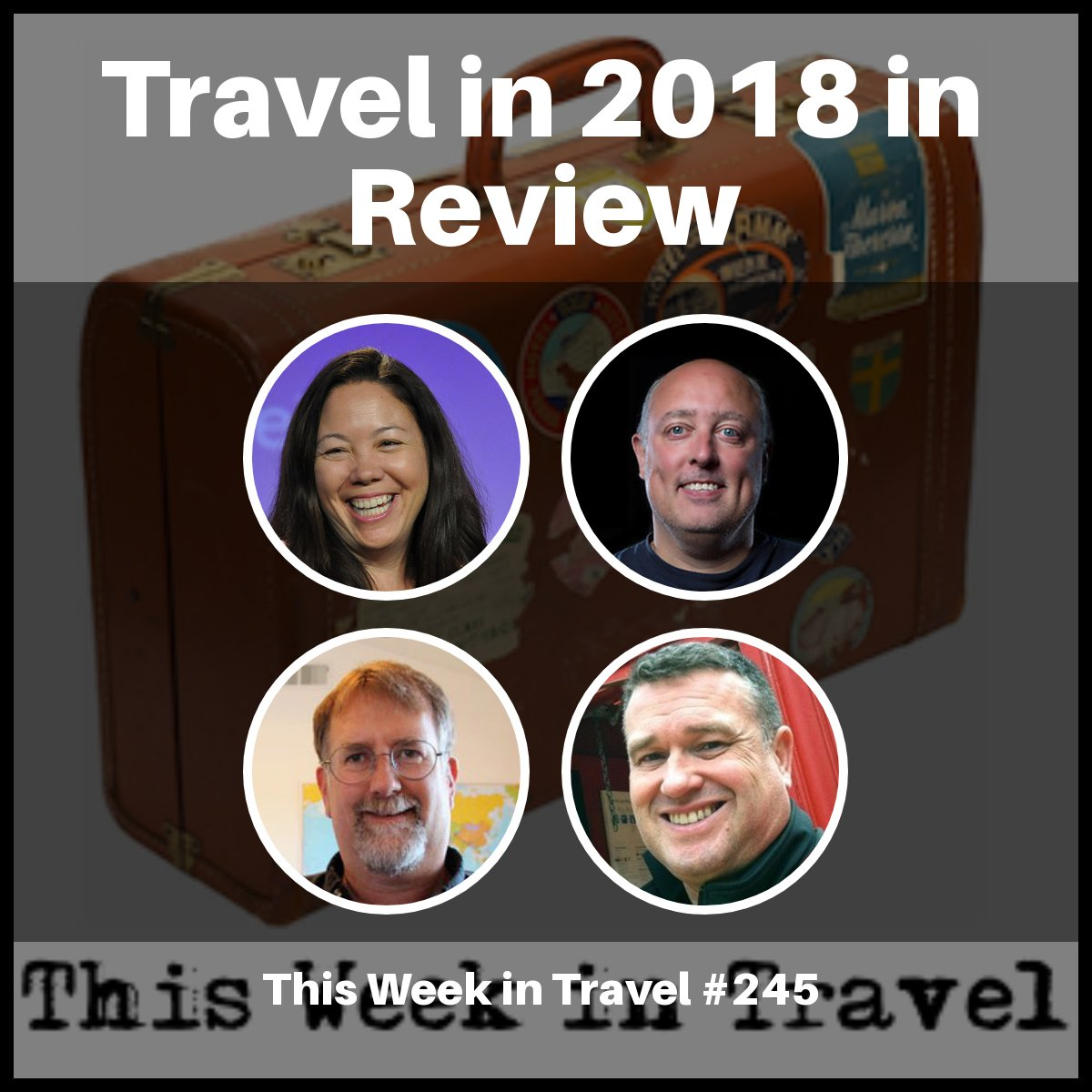 Travel in 2018 in Review – This Week in Travel #245