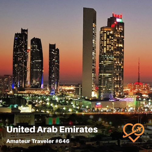 Travel to the United Arab Emirates (UAE) – Episode 646