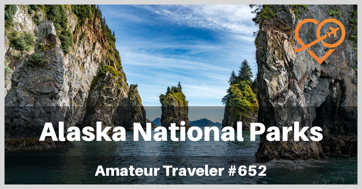 Alaska National Parks (Podcast)