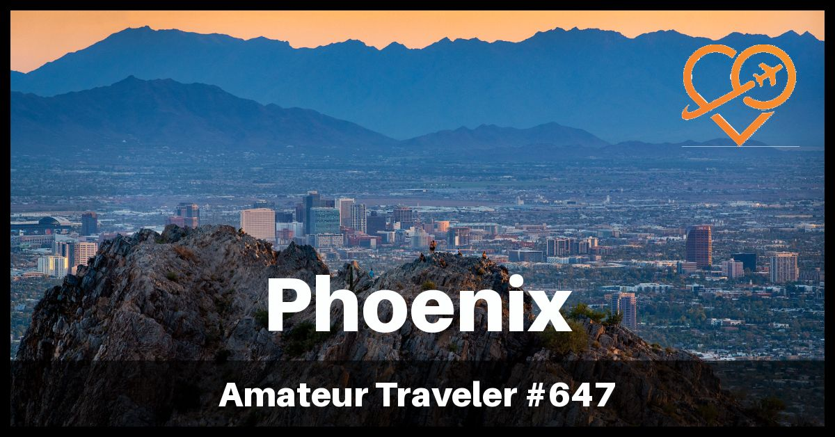 Travel to Phoenix, Arizona (Podcast)
