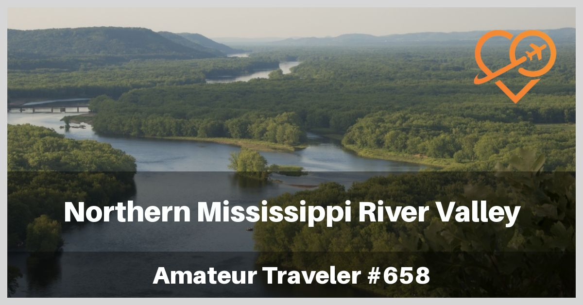 Travel the Northern Mississippi River Valley (Podcast) -Minnesota and Wisconsin