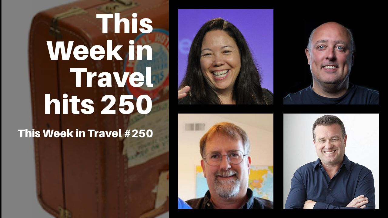 This Week in Travel - Episode 250