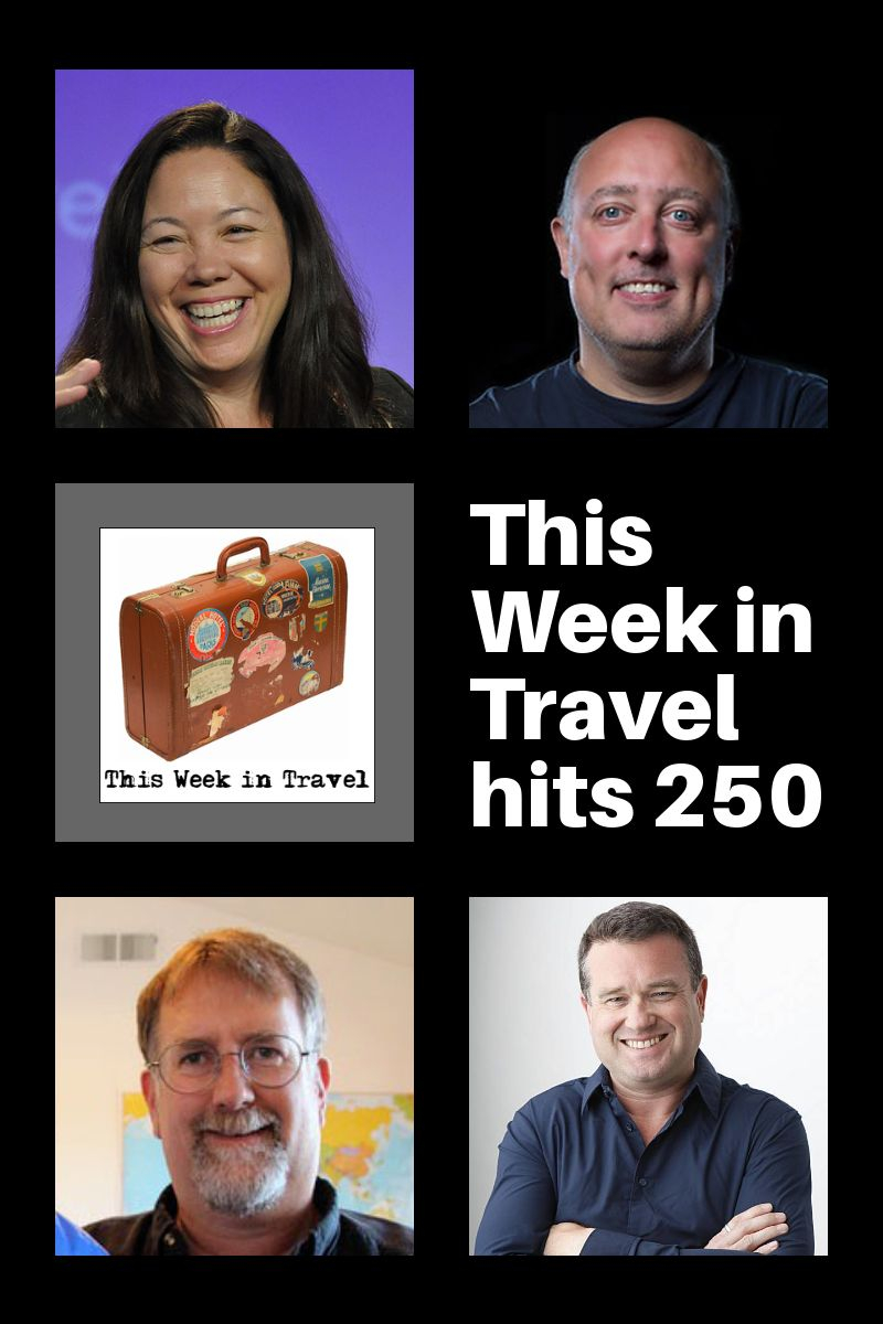 This Week in Travel turns 250! - 10 years in travel review (podcast) #travel #podcast
