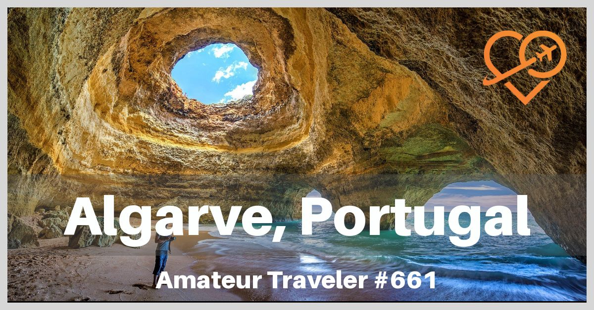Algarve Vacation - Travel to Southern Portugal (Podcast)