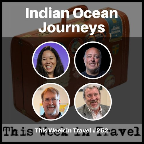 Indian Ocean Journeys – This Week in Travel 252