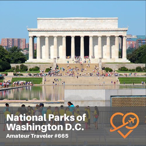 National Parks in and near Washington D.C. – Episode 665