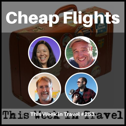 Finding Cheap Flights – This Week in Travel 253