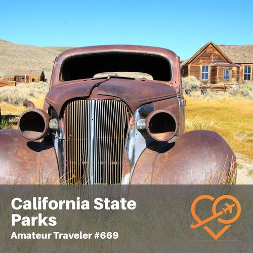 Best California State Parks – Episode 669