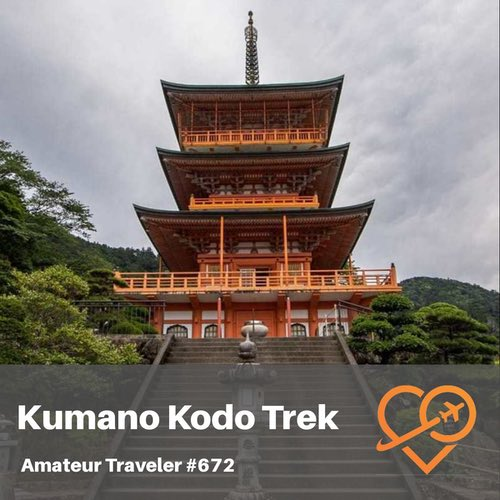 Kumano Kodo Trail in Japan – Episode 672