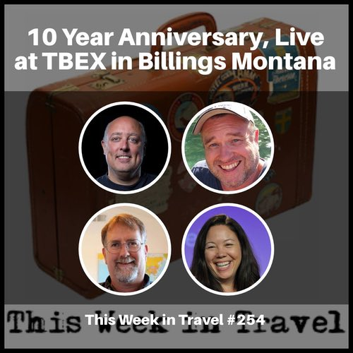 10 Year Anniversary, Live at TBEX in Billings Montana – This Week in Travel 255