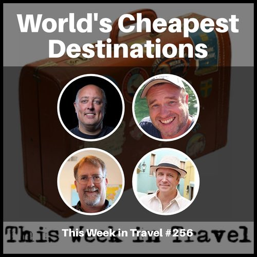 World's Cheapest Destinations – This Week in Travel 256