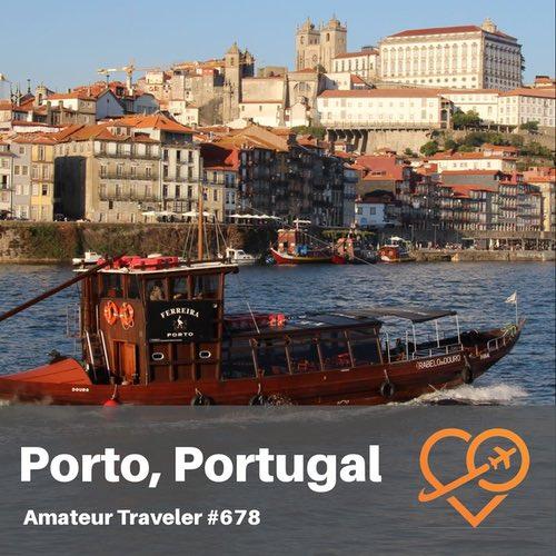 Travel to to Porto, Portugal – Episode 678