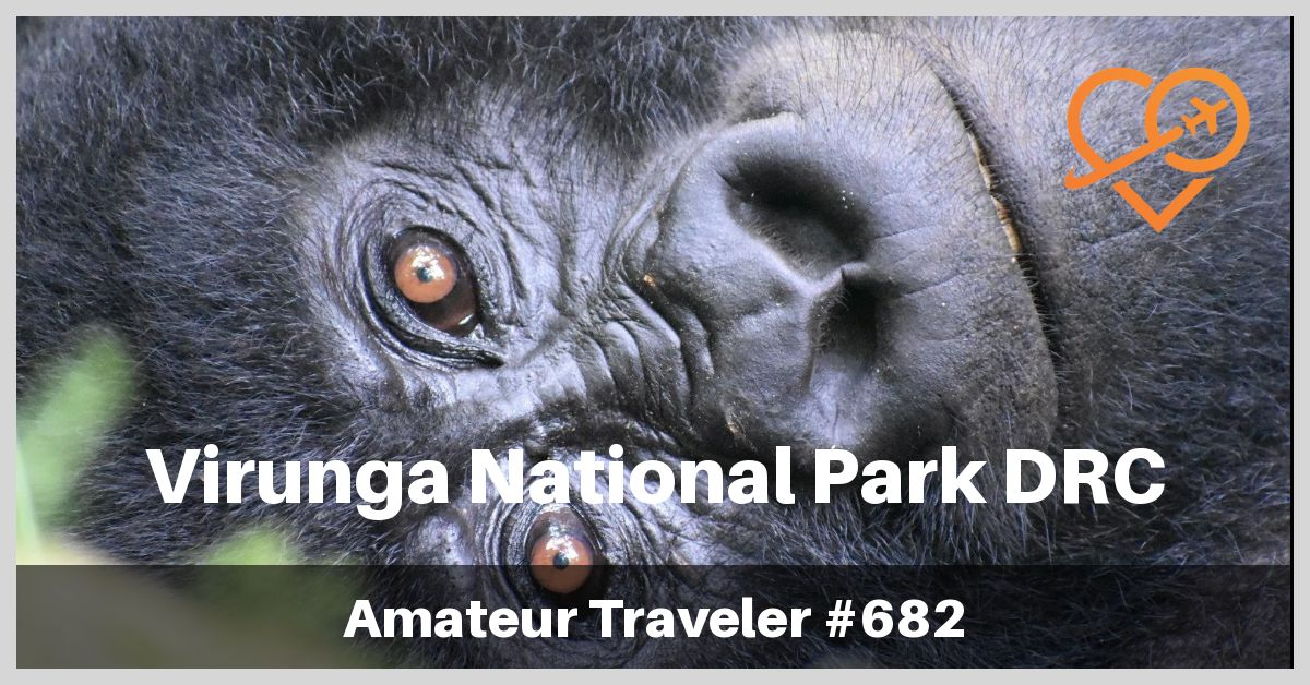Virunga National Park in the Democratic Republic of the Congo (Podcast)