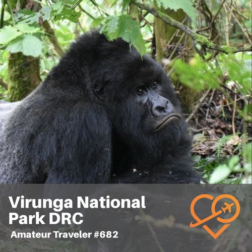 Virunga National Park  in the Democratic Republic of the Congo – Episode 682
