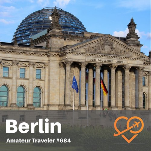 Travel to Berlin – Episode 684