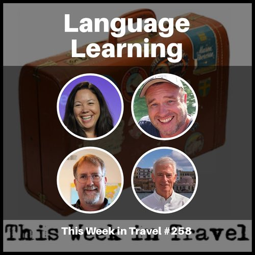 Language Learning – This Week in Travel 258