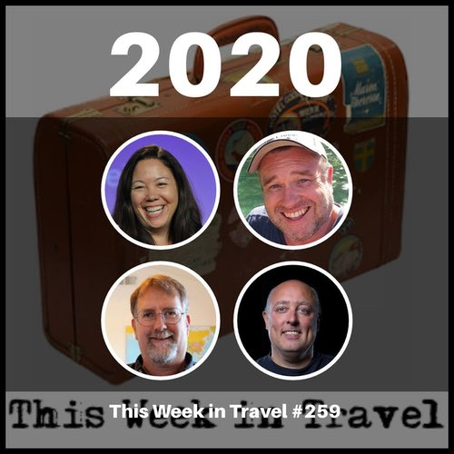 2020 – This Week in Travel #259