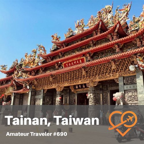 Travel to Tainan, Taiwan – Episode 690