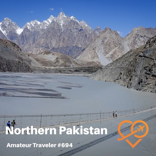 Travel to Northern Pakistan – Episode 694