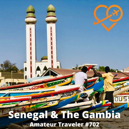 Travel to Senegal and The Gambia – Episode 702