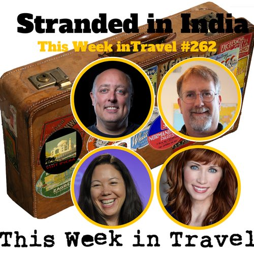 Stranded in India - This Week in Travel 262 - Amateur Traveler