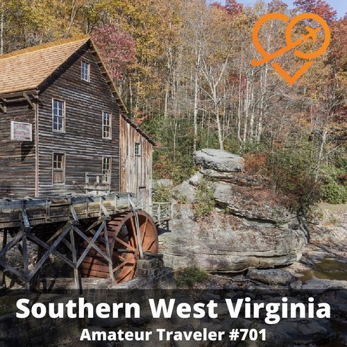 Travel to West Virginia – Episode 701