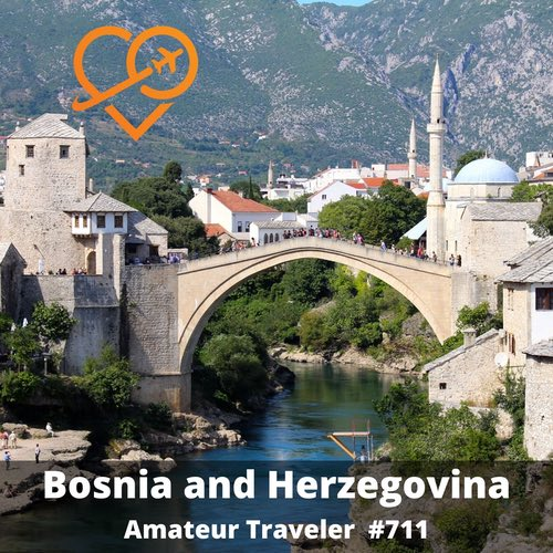 Travel to Bosnia – Episode 711